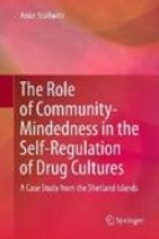 The Role of Community-Mindedness in the Self-Regulation of Drug Cultures
