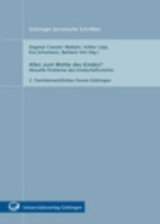 Alles zum Wohle des Kindes? : Aktuelle Probleme des Kindschaftsrechts ; 2. Familienrechtliches Forum Göttingen