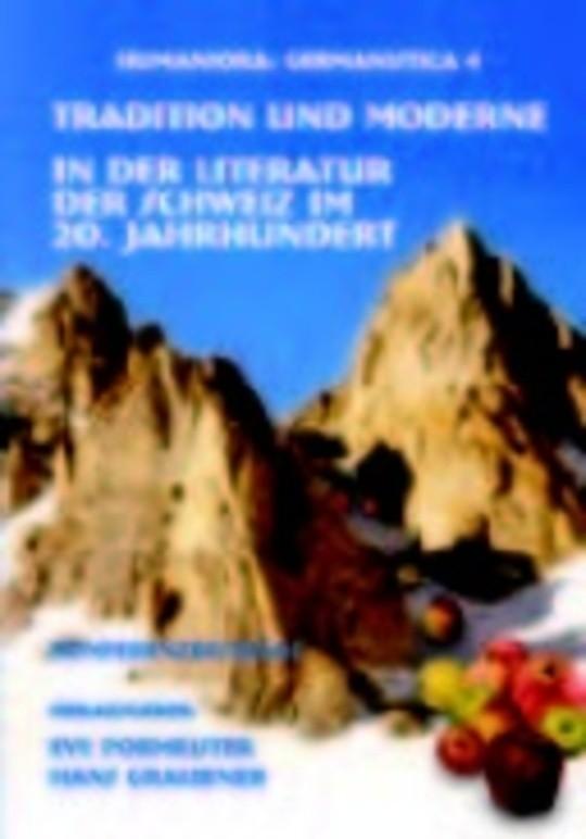 Tradition und Moderne in der Literatur der Schweiz im 20. Jahrhundert