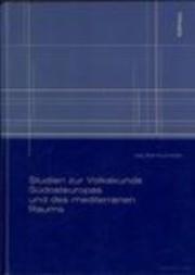 Studien zur Volkskunde Südosteuropas und des mediterranen Raums