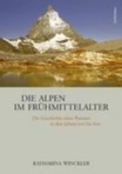 Die Alpen im Frühmittelalter