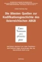 Die ältesten Quellen zur Kodifikationsgeschichte des österreichischen ABGB