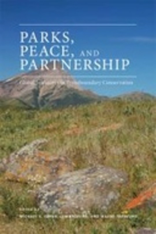 Parks, Peace, and Partnership: Global Initiatives in Transboundary Conservation