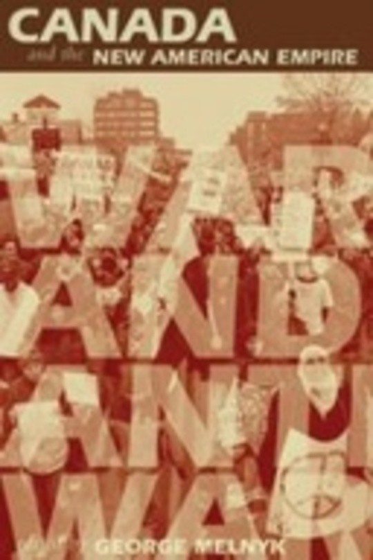 Canada and the New American Empire: War and Anti-War