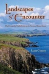Landscapes of Encounter: The Portrayal of Catholicism in the Novels of Brian Moore