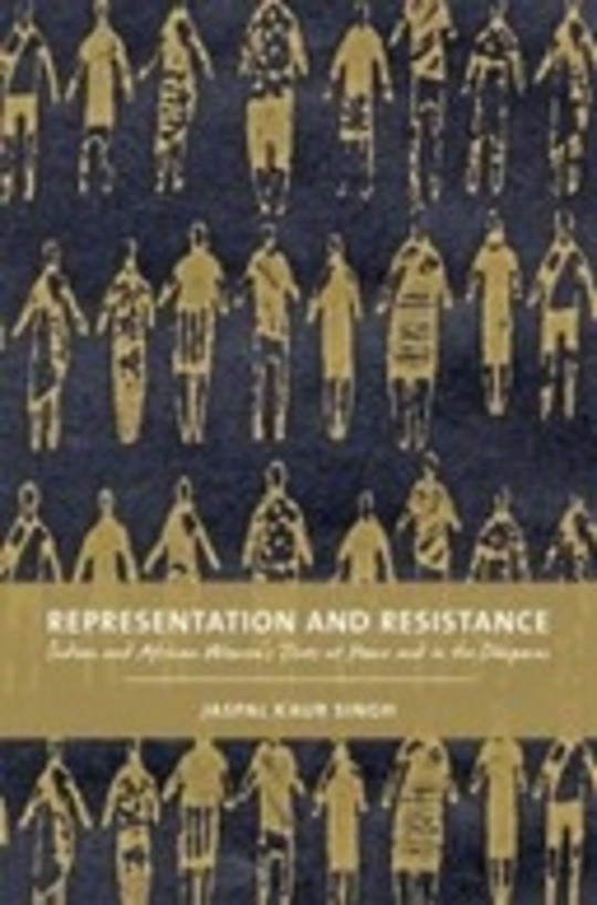 Representation and Resistance: South Asian and African Women's Texts at Home and in the Diaspora