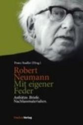 Robert Neumann. Mit eigener Feder.