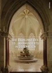 Die Baukunst des 13. Jahrhunderts in Österreich