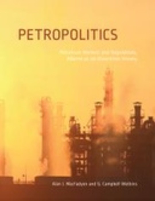 Petropolitics: Petroleum Markets and Regulations; Alberta as an Illustrative History