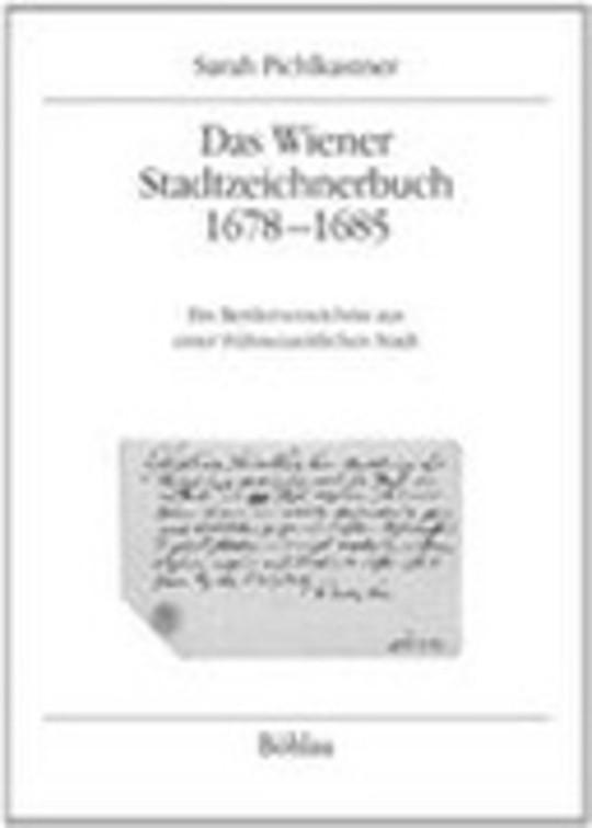 Das Wiener Stadtzeichnerbuch 1678-1685