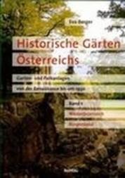 Historische Gärten Österreichs. 1. Niederösterreich, Burgenland