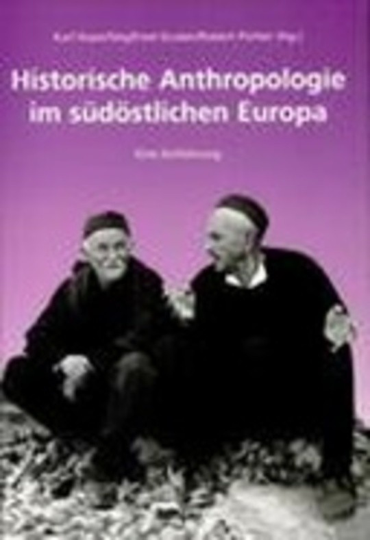 Historische Anthropologie im südöstlichen Europa