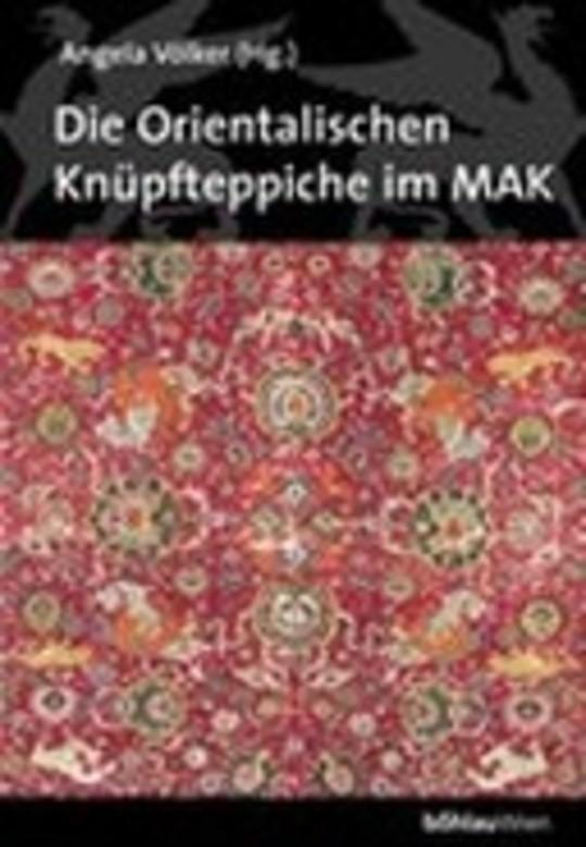 Die orientalischen Knüpfteppiche im MAK, Österreichisches Museum für angewandte Kunst, Wien