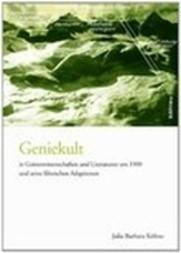 Geniekult in Geisteswissenschaften und Literaturen um 1900 und seine filmischen Adaptionen