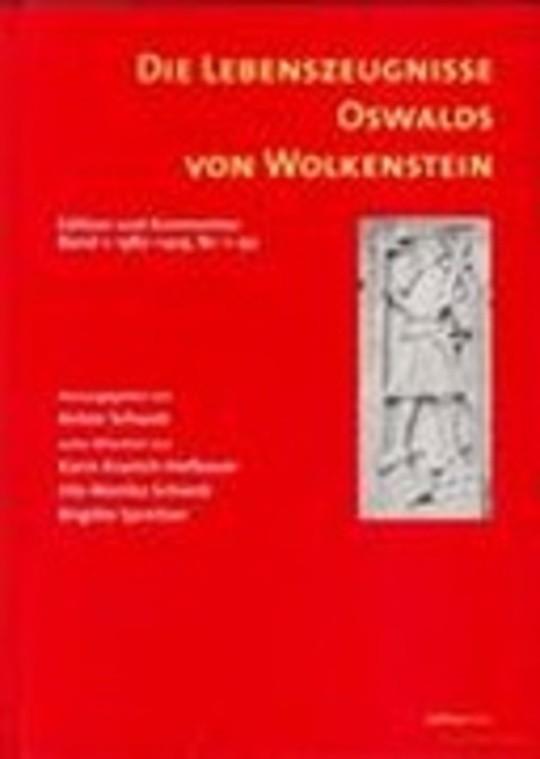Die Lebenszeugnisse Oswalds von Wolkenstein: 1382 - 1419, Nr. 1 - 92