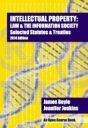 Intellectual Property: Law & the Information Society - Selected Statutes & Treaties (2014 Edition)