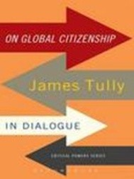 On Global Citizenship: James Tully in Dialogue