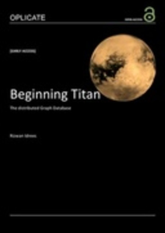 Beginning Titan - The distributed graph database
