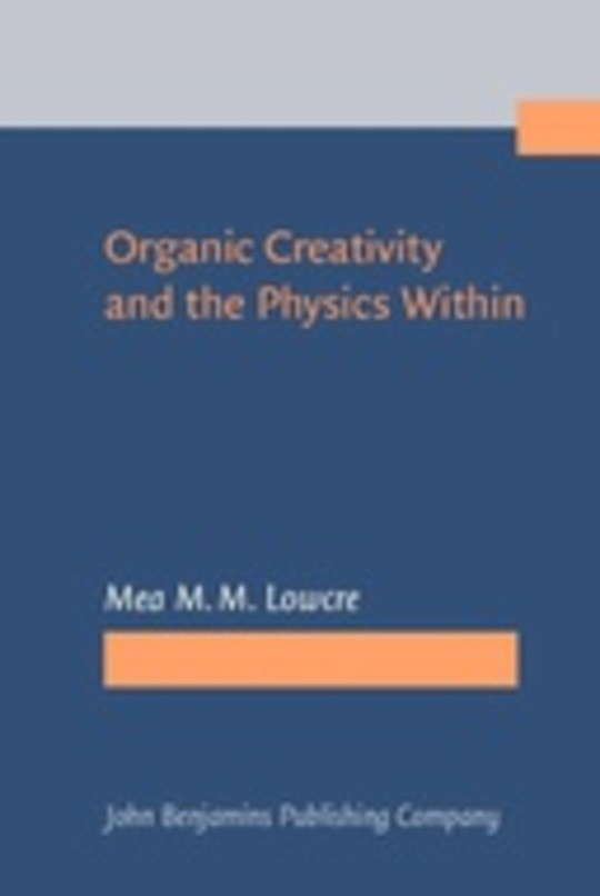 Organic Creativity and the Physics Within
