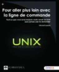 Unix. Pour aller plus loin avec la ligne de commande