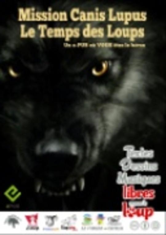 Le temps des loups. Mission canis lupus