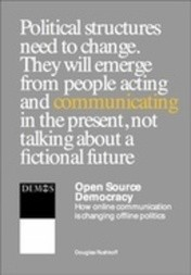 Open Source Democracy - How online communication is changing offline politics