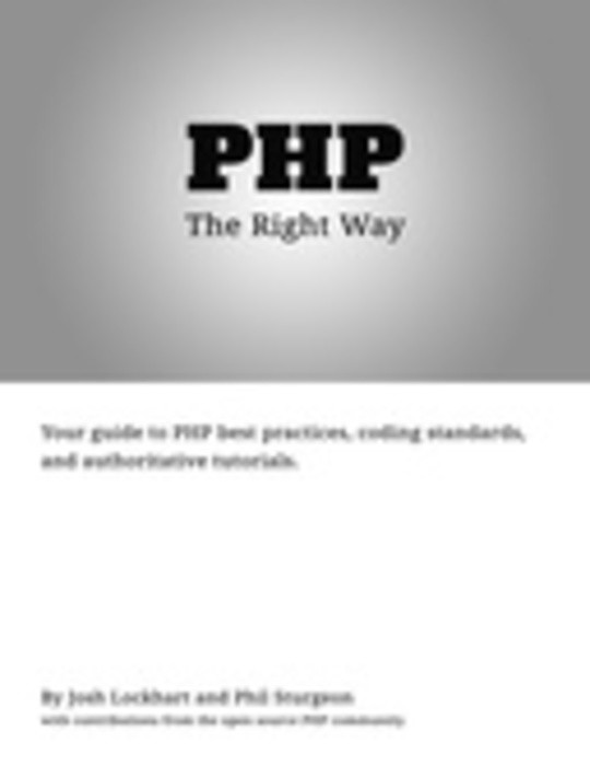 "PHP: The ""Right"" Way - Your guide to PHP best practices, coding standards, and authoritative tutorials."
