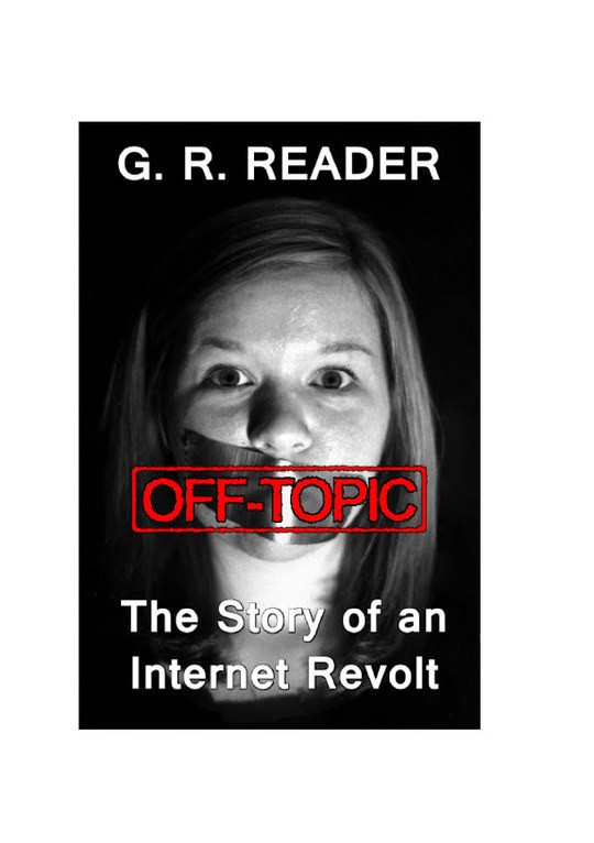 Off-Topic: The Story of an Internet Revolt