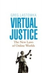Virtual Justice:  the new laws of online worlds