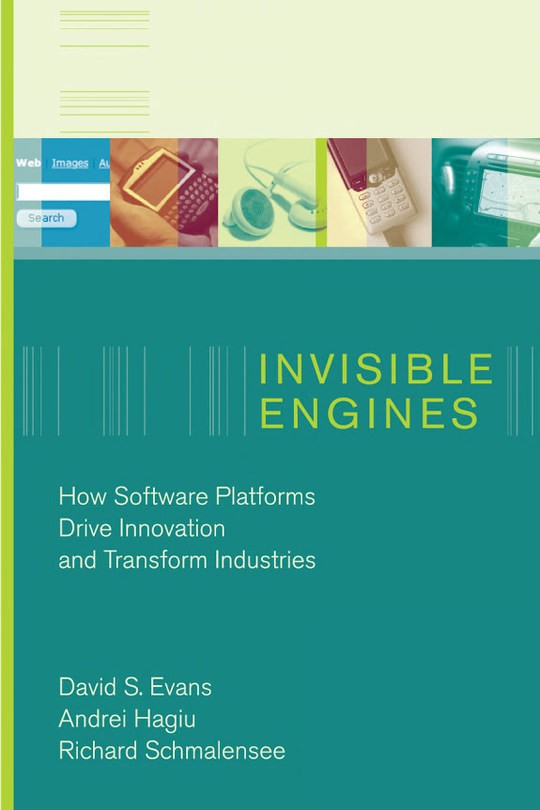 Invisible Engines - How Software Platforms Drive Innovation and Transform Industries