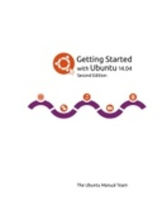 Getting Started with Ubuntu 14.04 Second Edition