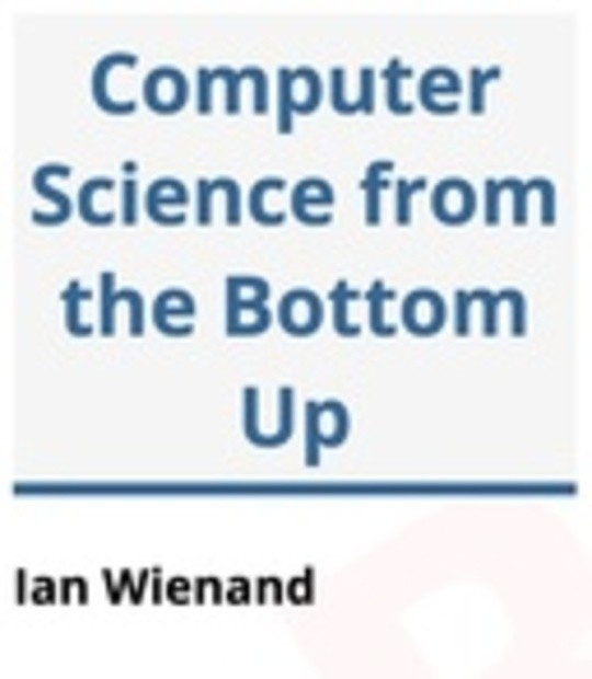 Computer Science From the Bottom Up