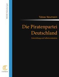 Die Piratenpartei Deutschland: Entwicklung und Selbstverständnis
