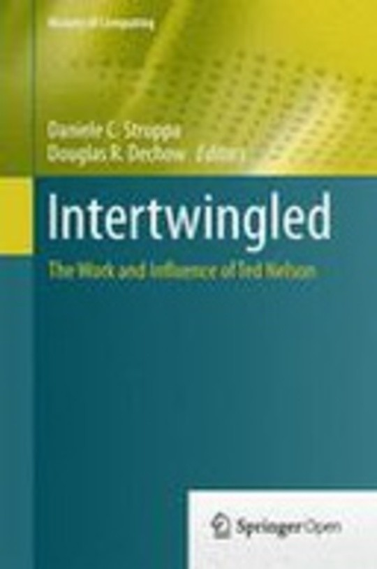 Intertwingled: The Work and Influence of Ted Nelson