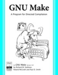 GNU make: A Program for Directing Compilation