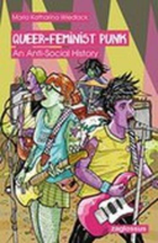 Queer-Feminist Punk: An Anti-Social History