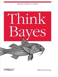 Think Bayes:  Bayesian Statistics Made Simple