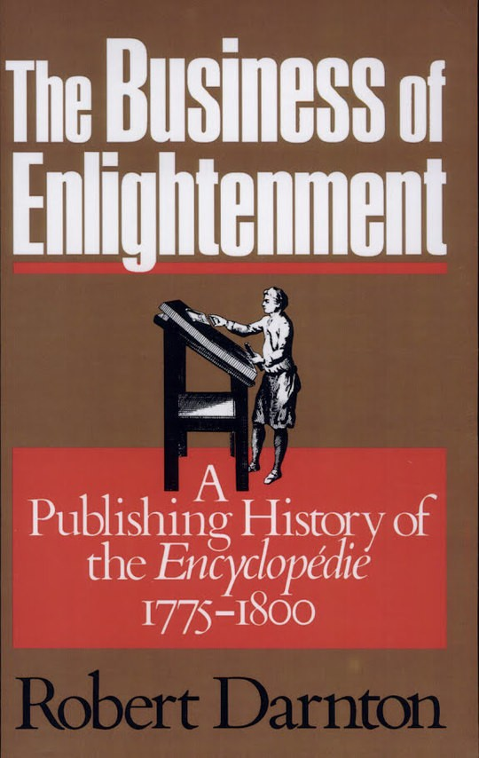The Business of Enlightenment: A publishing history of the Encyclopédie 1775-1800