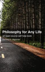 Philosophy for Any Life: an open-source self-help book