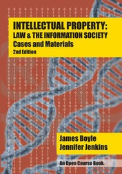 Intellectual Property: Law and the Information Society - Cases and Materials (2nd Edition)