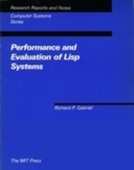 Performance and Evaluation of LISP Systems