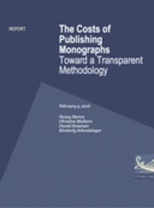 The Costs of Publishing Monographs: Toward a Transparent Methodology