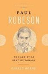Paul Robeson: The Artist As Revolutionary