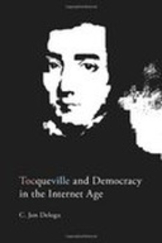 Tocqueville and Democracy in the Internet Age