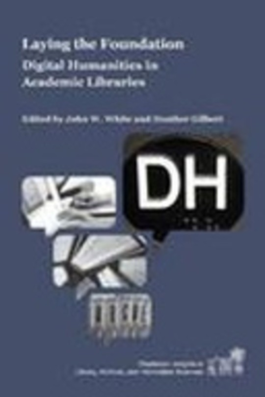 Laying the Foundation: Digital Humanities in Academic Libraries