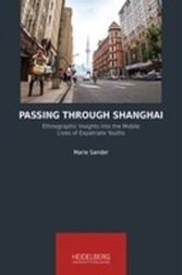 Passing Through Shanghai: Ethnographic Insights into the Mobile Lives of Expatriate Youths