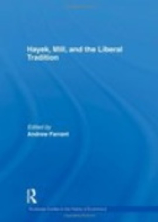 Hayek, Mill and the Liberal Tradition