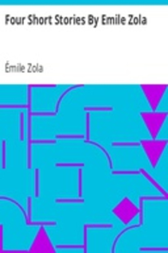 Four Short Stories By Emile Zola