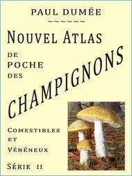Nouvel atlas de poche des champignons Comestibles et Vénéneux les plus répandus. - tome 2