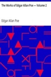 The Works of Edgar Allan Poe — Volume 2